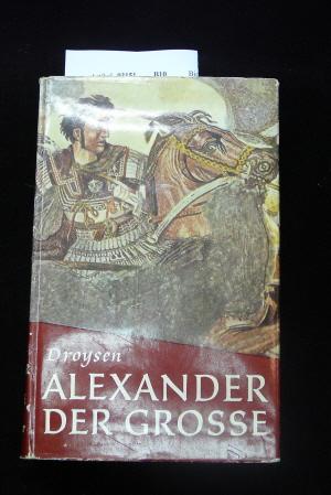 Droysen, Johann Gustav. Geschichte Alexander des Großen. o.A.