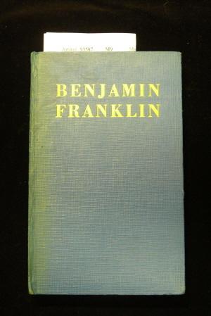 Benjamin Franklin sein Leben von ihm selbst erzählt. 6.-10. Tsd.