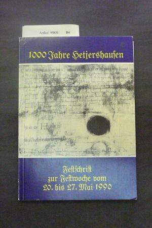 Festausschuß Hetjershausen. 1000 Jahre Hetjershausen. Festschrift zur Festwoche vom 20. bis 27. Mai 1990. o.A.
