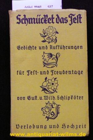 Schmückert das Fest ! - Gedichte, Gespräche, Aufführungen ufw. für Fest-und Freudentage. Fünfter Band :  Zur Verlobung und Hochzeit. o.A.