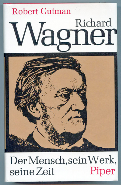 Richard Wagner. Der Mensch, sein Werk, seine Zeit. Dt. von Horst Leuchtmann.