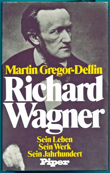 Richard Wagner. Sein Leben. Sein Werk. Sein Jahrhundert.