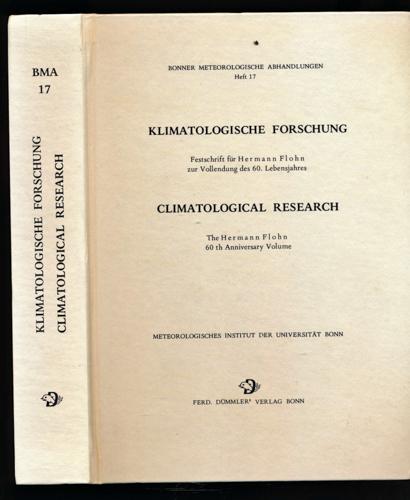 Klimatologische Forschung. Climatological Research. Festschrift für Hermann Flohn zur Vollendung des 60. Lebensjahrs. The Hermann Flohn 60 th Anniversary Volume.