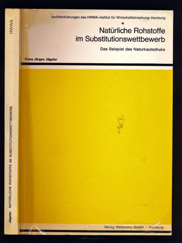 Natürliche Rohstoffe im Substitutionswettbewerb. Das Beispiel des Naturkautschuks.