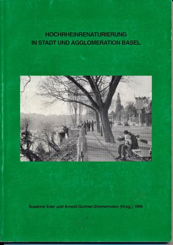 Hochrheinrenaturierung in Stadt und Agglomeration Basel.