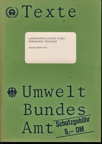 Landschaftsökologische Modelluntersuchung Ingolstadt. Abschlussbericht.