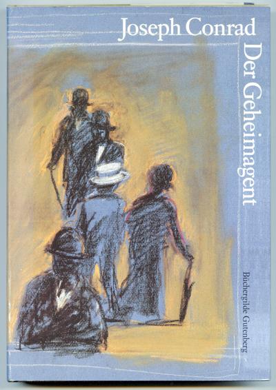CONRAD, Joseph Der Geheimagent. Eine einfache Geschichte. Dt. von Günther Danehl.