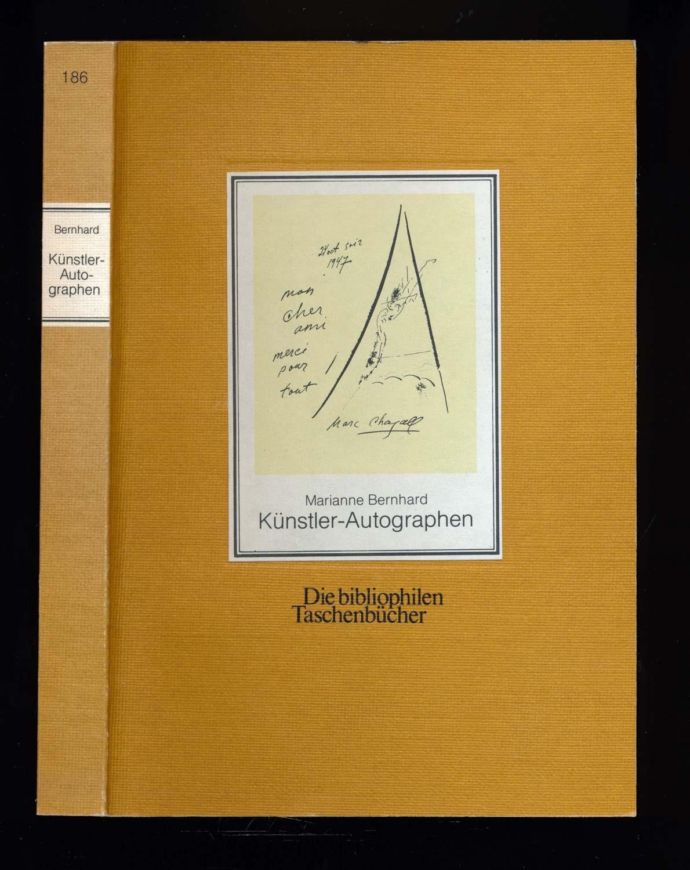 Künstler-Autographen. Dichter, Musiker, bildende Künstler in ihren Handschriften.