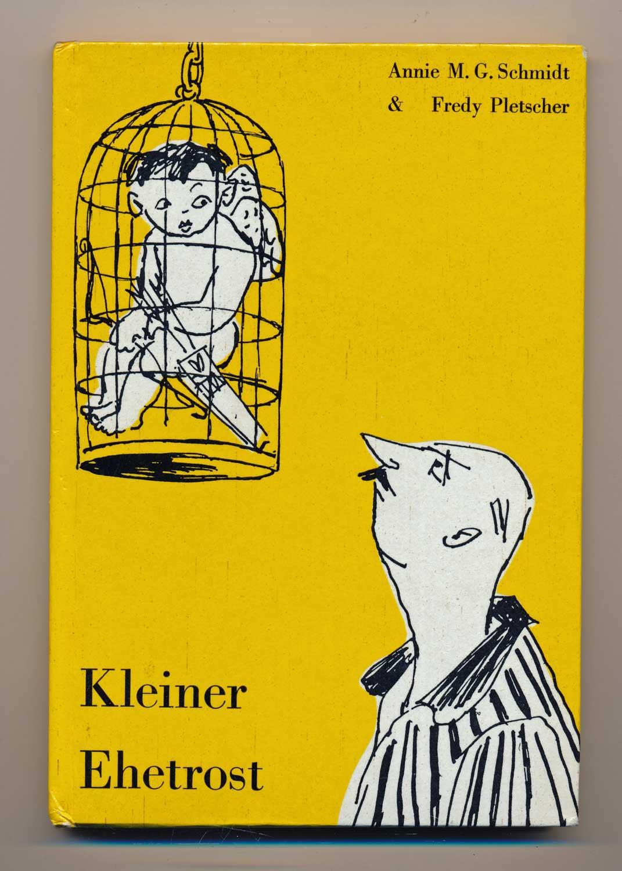 Schmidt, Annie M.G. Kleiner Ehetrost. Dt. von Lore Grages.