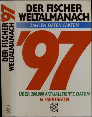 Der Fischer Weltalmanach 1997. Zahlen, Daten, Fakten.