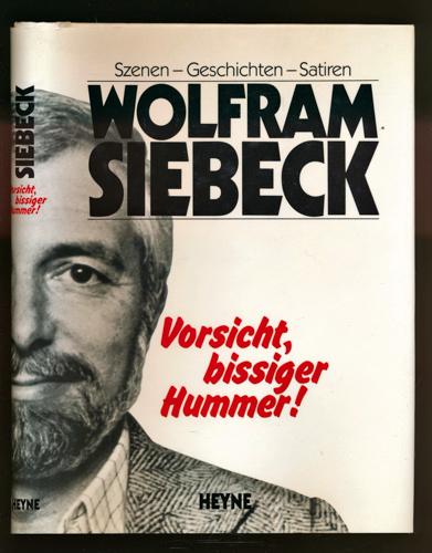 SIEBECK, Wolfram Vorsicht, bissiger Hummer. Szenen - Geschichten - Satiren.
