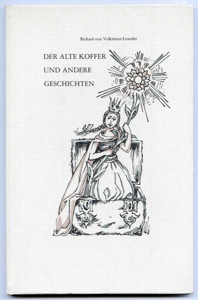 VOLKMANN-LEANDER, Richard v. Der alte Koffer und andere Geschichten.