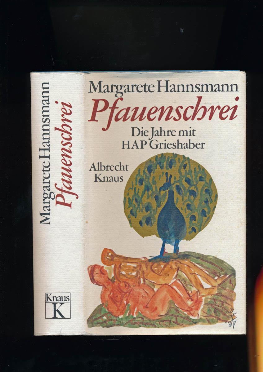 HANNSMANN, Margarete Pfauenschrei. Die Jahre mit HAP Grieshaber.