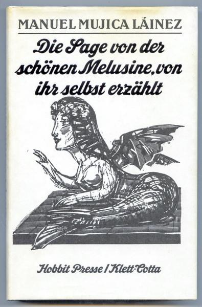 Die Sage von der schönen Melusine, von ihr selbst erzählt. Dt. von Fritz Rudolf Fries.