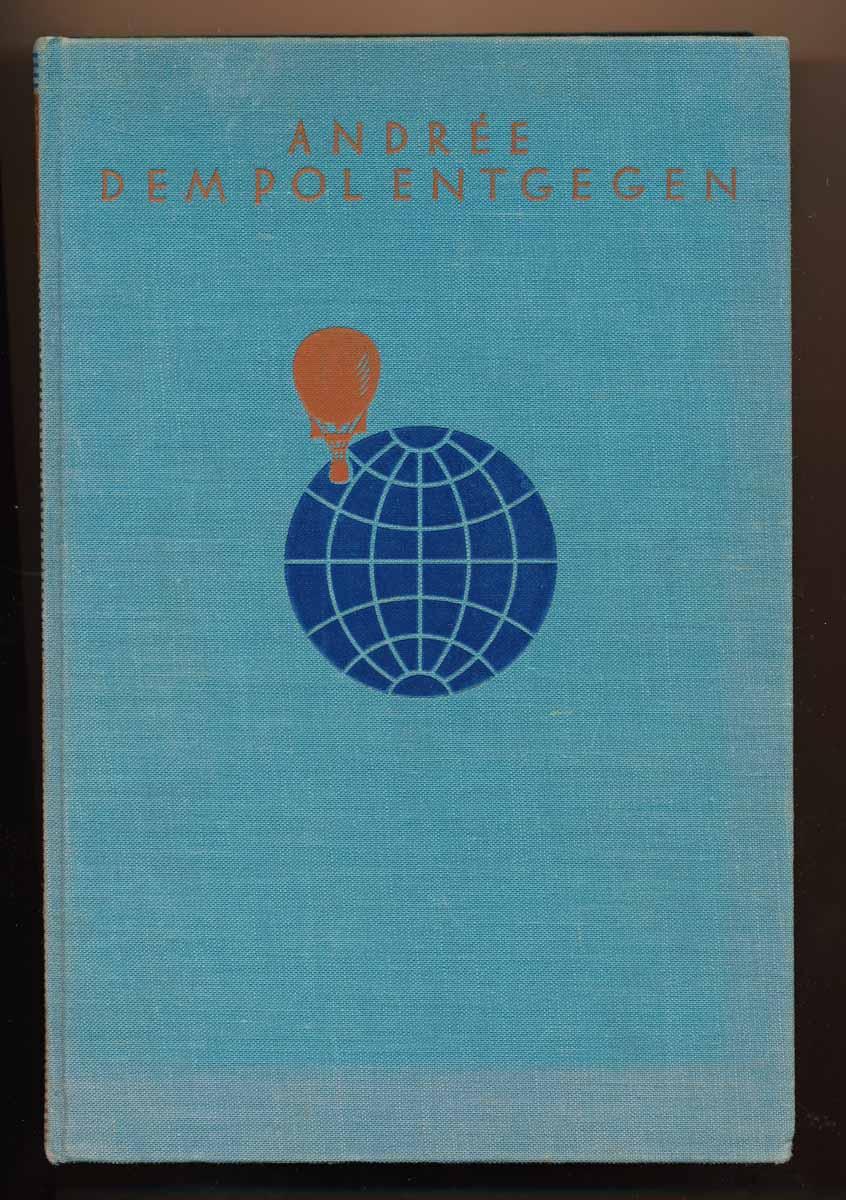 Dem Pol entgegen. Auf Grund der während Andrees Polarexpedition 1897 geführten und 1930 auf Vitö gefundenen Tagebücher S. A. Andrees, N. Strindbergs und K. Fraenkels hrggb. von der Schwedischen Gesellschaft für Anthropologie und Geographie. 2. Aufl.