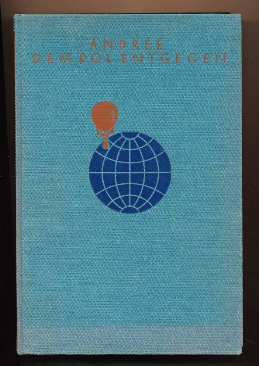 Dem Pol entgegen. Auf Grund der während Andrees Polarexpedition 1897 geführten und 1930 auf Vitö gefundenen Tagebücher S. A. Andrees, N. Strindbergs und K. Fraenkels hrggb. von der Schwedischen Gesellschaft für Anthropologie und Geographie. 3. Aufl.