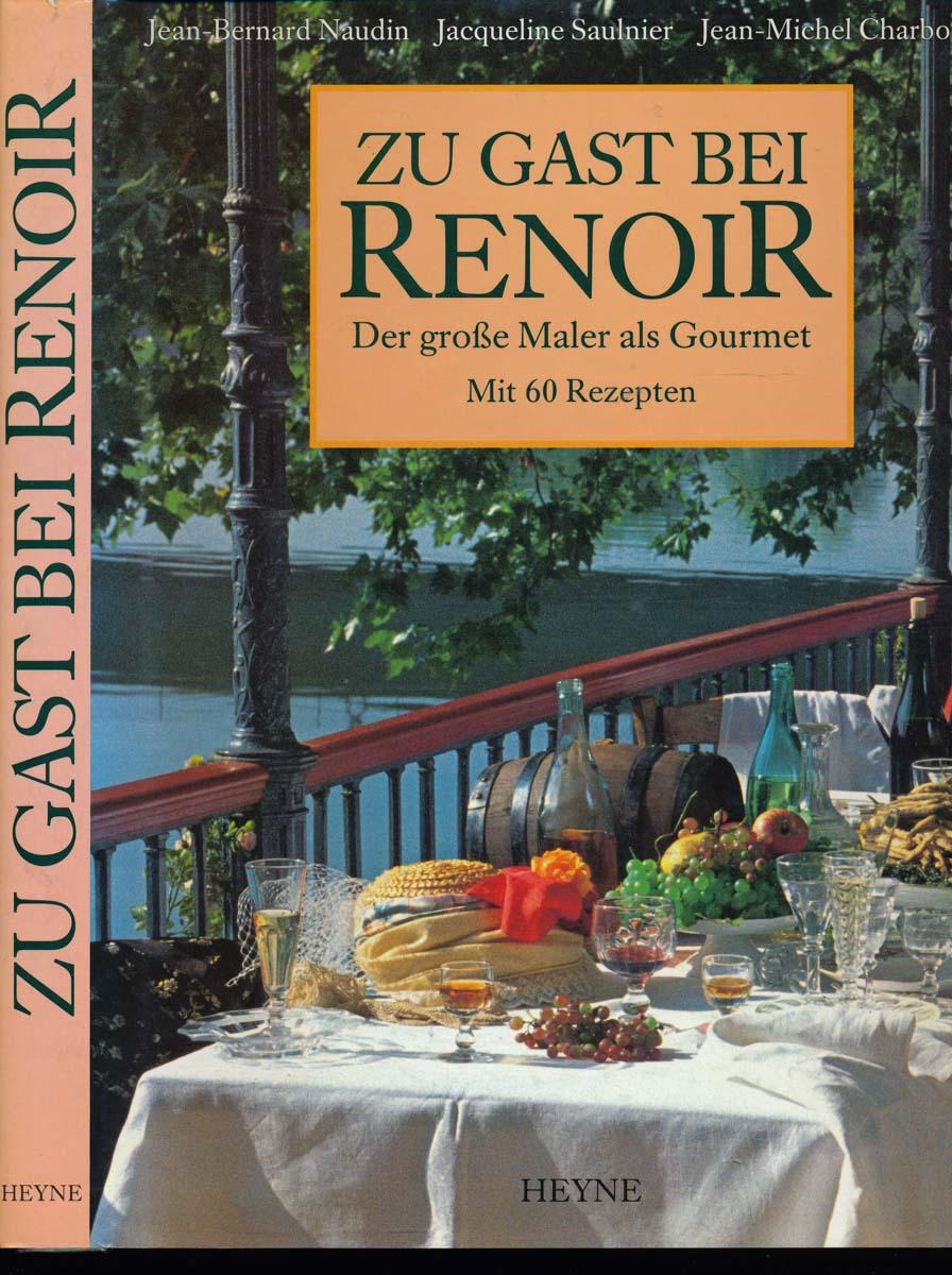 Zu Gast bei Renoir. Der große Maler als Gourmet. Dt. von Barbara Kleiner und von Wolfgang Glaser (Rezepte).