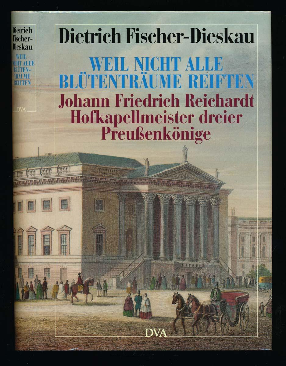 Weil nicht alle Blütenträume reiften. Johann Friedrich Reichardt, Hofkapellmeister dreier Preußenkönige. Porträt und Selbstporträt.