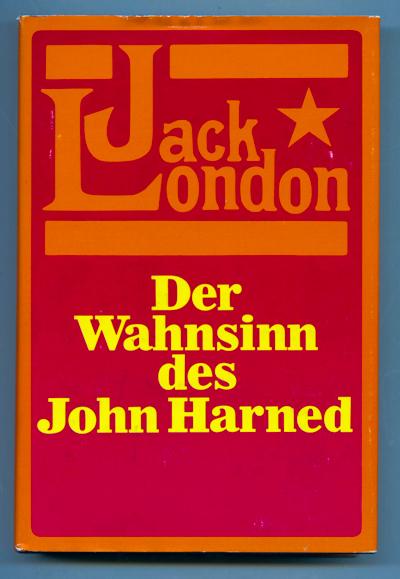 LONDON, Jack Der Wahnsinn des John Harned. Seltsame Geschichten. Dt. von Erwin Magnus.