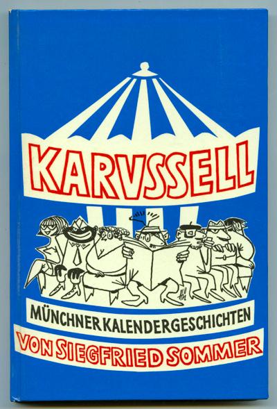 SOMMER, Siegfried Karussel. Münchner Kalendergeschichten.