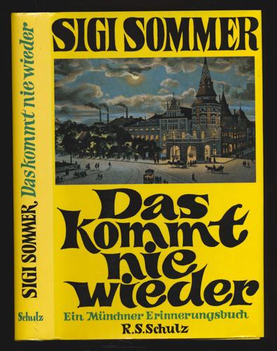 SOMMER, Siegfried Das kommt nie wieder. Ein Münchner Erinnerungsbuch.