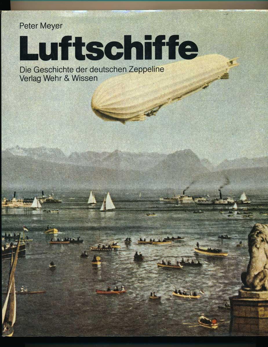 Luftschiffe. Die Geschichte der deutschen Zeppeline.