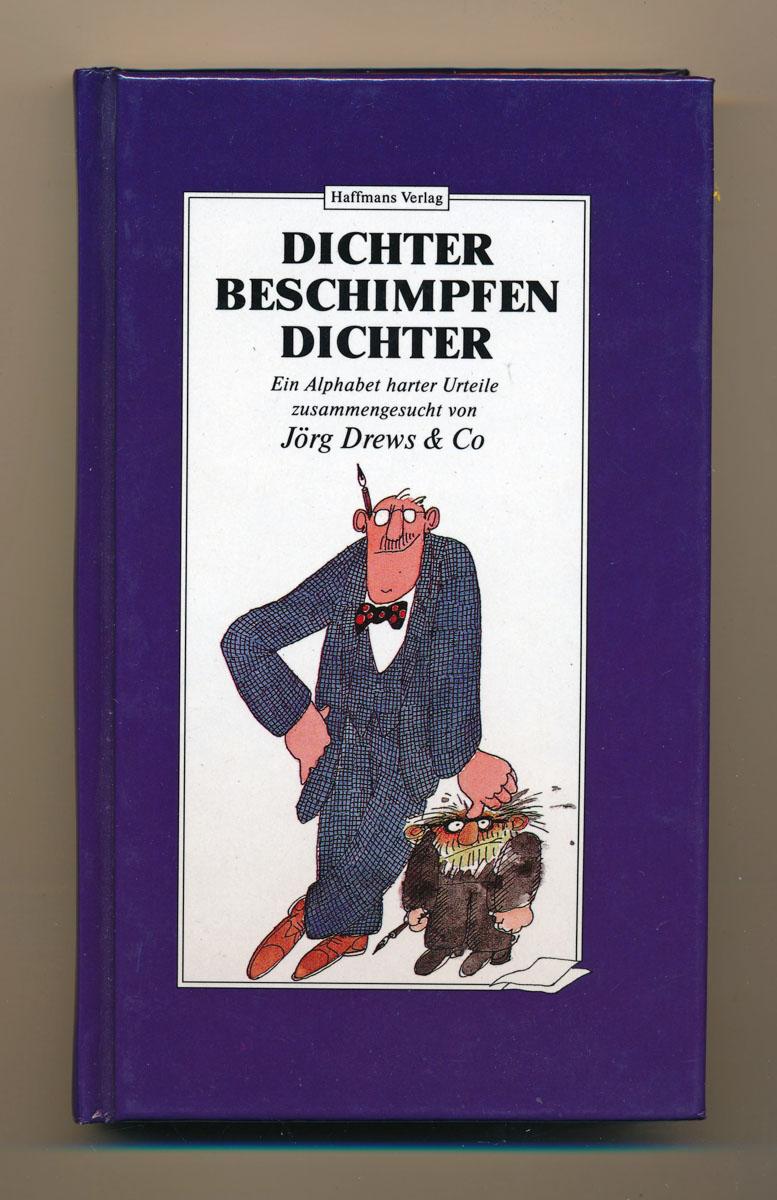 Dichter beschimpfen Dichter. Ein Alphabet harter Urteile. 2. Aufl.