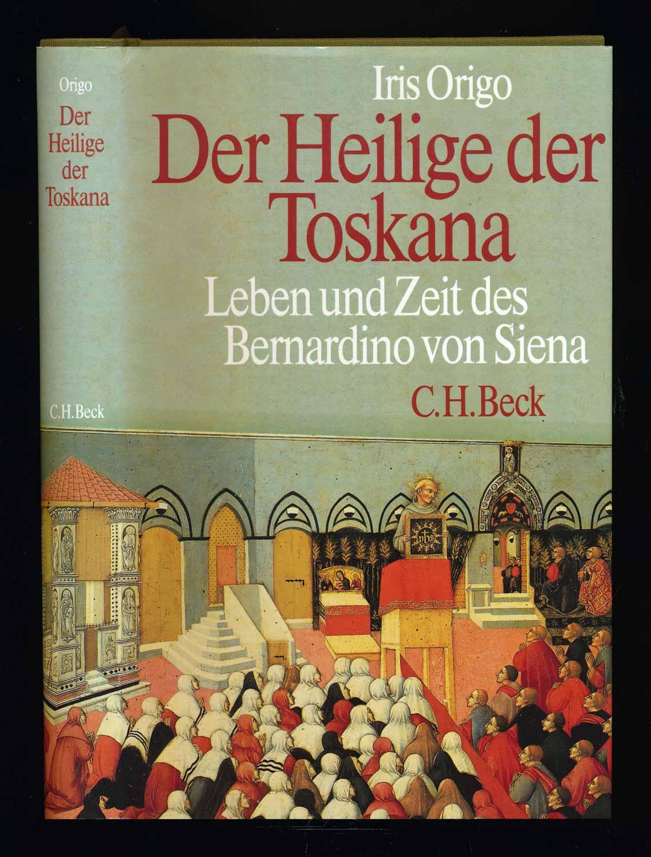 Der Heilige der Toskana. Leben und Zeit des Bernardino von Siena. Dt. von Uta-Elisabeth Trott.