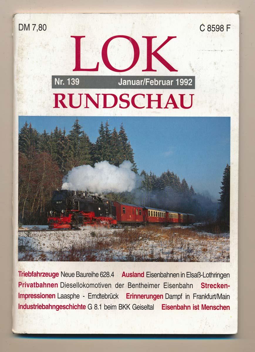 Lok Rundschau. Magazin für Eisenbahnfreunde Heft Nr. 139: Januar/Februar 1992.