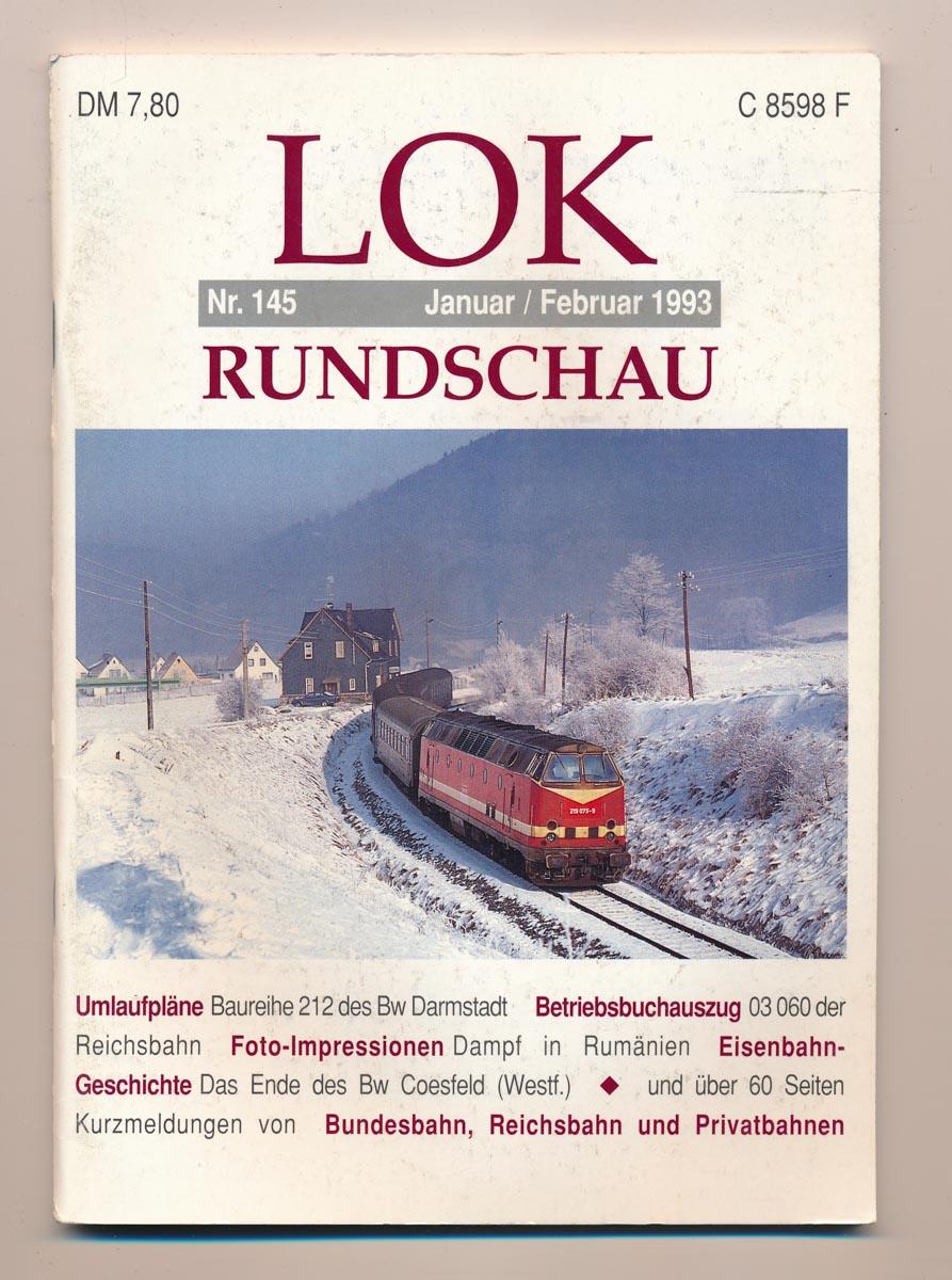 Lok Rundschau. Magazin für Eisenbahnfreunde Heft Nr. 145: Januar/Februar 1993.