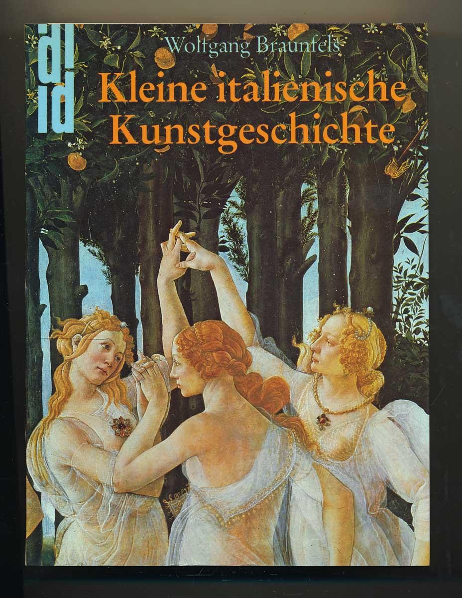 BRAUNFELS, Wolfgang Kleine italienische Kunstgeschichte. Achtzig Kapitel.
