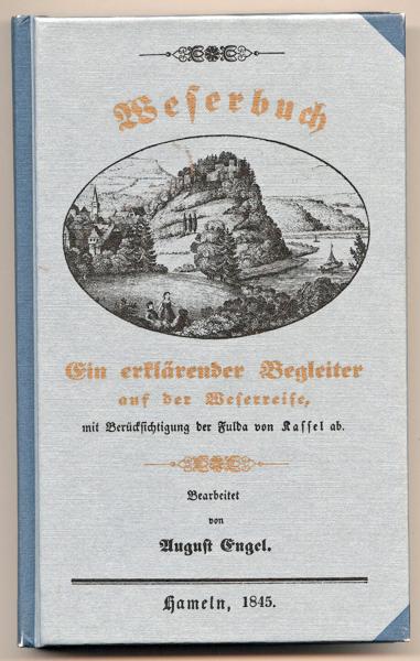 Weserbuch. Ein erklärender Begleiter auf der Weserreise, mit Berücksichtigung der Fulda von Kassel ab.