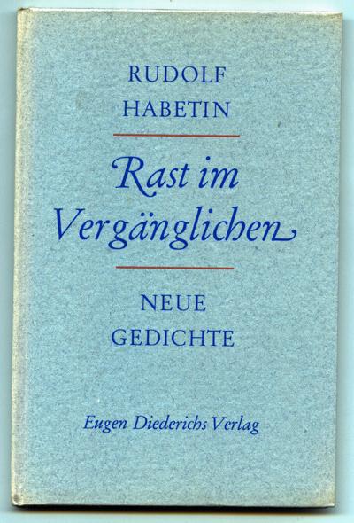 HABETIN, Rudolf Rast im Vergänglichen. Zwischen Städten und Sternen. Neue Gedichte.