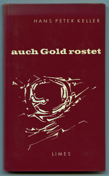 KELLER, Hans Peter auch Gold rostet. Gedichte.