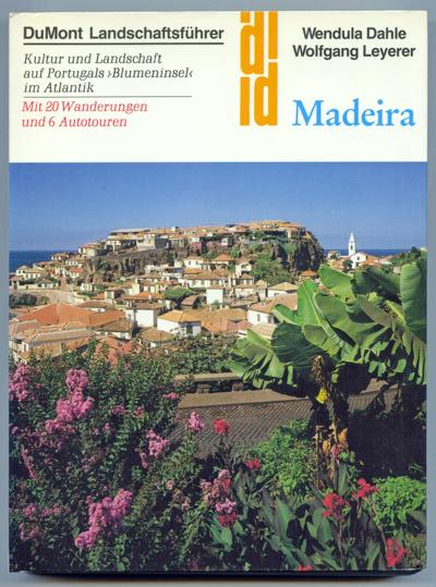 Madeira. Kultur und Landschaft auf Portugals Blumeninsel im Atlantik. 3., überarb. und aktualisierte Aufl.