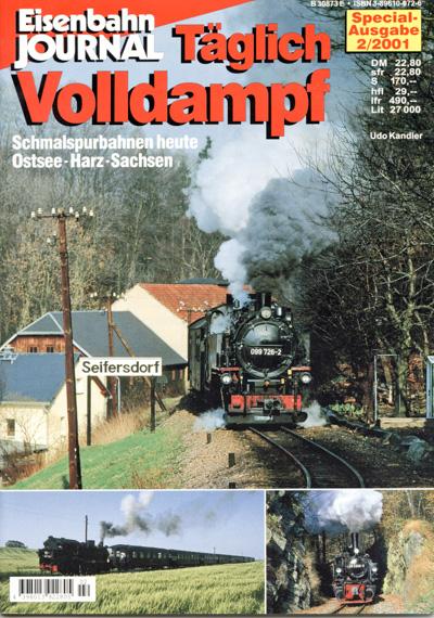 """Eisenbahn Journal """"Special-Ausgabe"""" Heft 2/2001: Täglich Volldampf. Schmalspurbahnen heute Ostsee - Harz - Sachsen."""