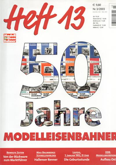 HEFT 13. Modelleisenbahner. Heft 3/2003: 50 Jahre Modelleisenbahner.