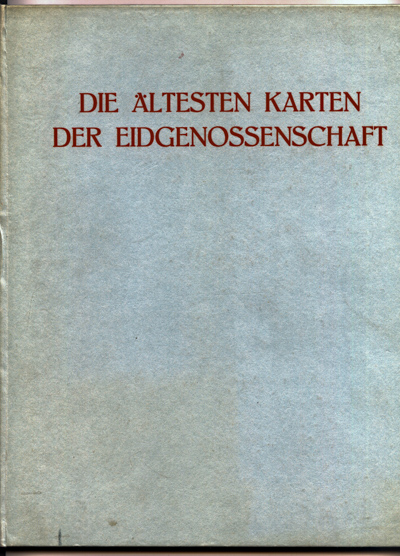 Die ältesten Karten der Eidgenossenschaft.
