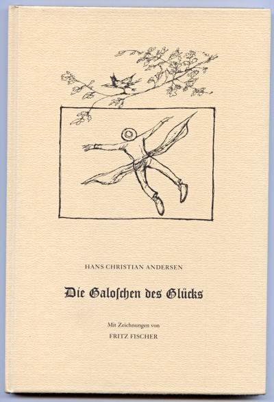 ANDERSEN, Hans Christian Die Galoschen des Glücks.