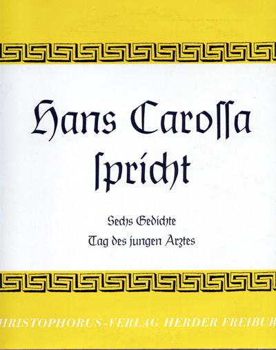 Hans Carossa spricht: Sechs Gedichte / Tag des jungen Arztes [Vinyl-LP].