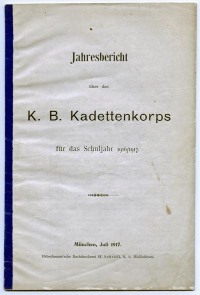 Jahresbericht über das Königlich Bayerische Kadettenkorps für das Schuljahr 1916/1917.