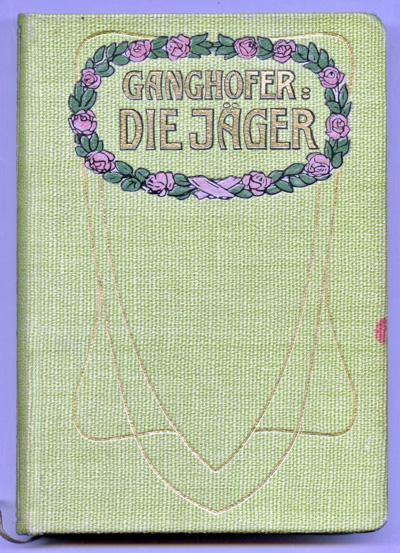 GANGHOFER, Ludwig Die Jäger.