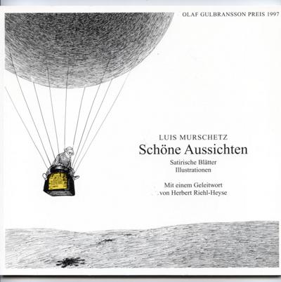 MURSCHETZ, Luis Schöne Aussichten. Satirische Blätter. Illustrationen.