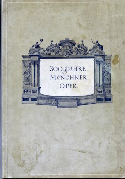 300 Jahre Münchner Oper. Festschrift, hrgg. im Auftrag der Intendanz der Bayerischen Staatsoper.