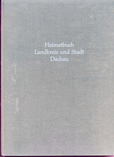 Heimatbuch Landkreis und Stadt Dachau.