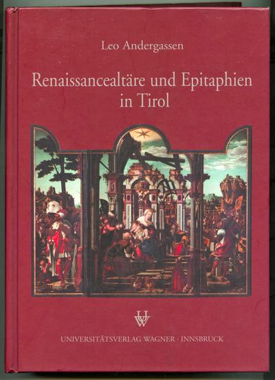 Renaissancealtäre und Epitaphien in Tirol.