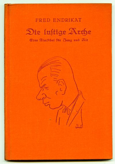 Die lustige Arche. Eine Tierfibel für Jung und Alt. 4.-5. Tsd.