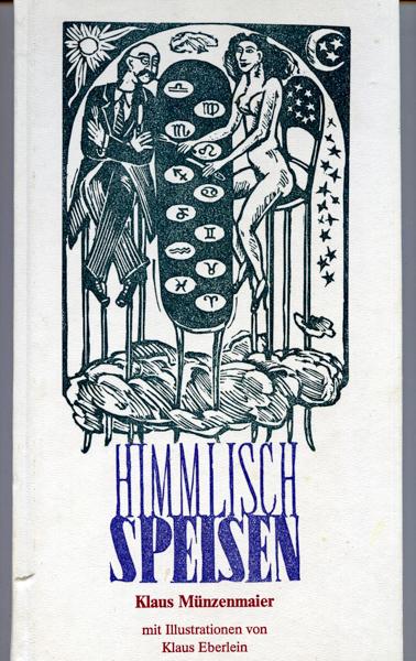 Himmlisch speisen. Ein astrologisches Kochbuch. 2. Aufl.