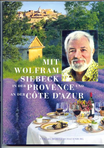 Mit Wolfram Siebeck in der Provence und an der Côte d`Azur.