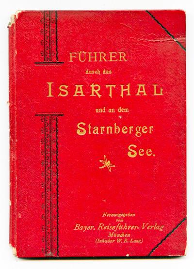 Führer durch das Isarthal und an den Starnberger See.